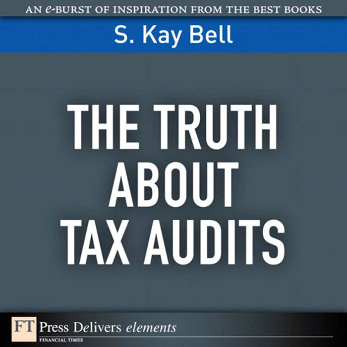 Download Ebook The Truth About Tax Audits by S. Kay Bell Pdf