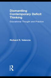 Dismantling Contemporary Deficit Thinking by Richard R. Valencia