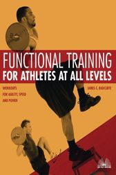 Functional Training for Athletes at All Levels by James C. Radcliffe