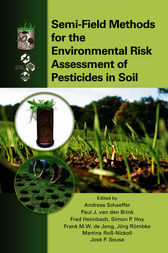 Semi-Field Methods for the Environmental Risk Assessment of Pesticides in Soil by Andreas Schaeffer