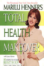Marilu Henner's Total Health Makeover by Marilu Henner