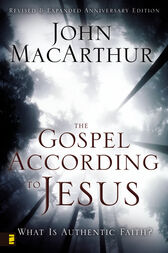 The Gospel According to Jesus by John F. MacArthur
