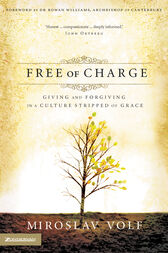 Free of Charge by Miroslav Volf