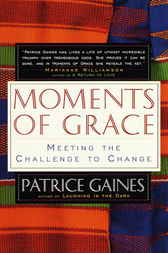 Moments of Grace by Patrice Gaines