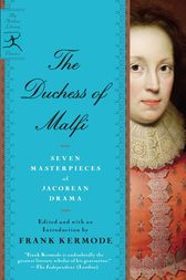 The Duchess of Malfi by Frank Kermode