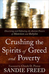 Crushing the Spirits of Greed and Poverty by Sandie Freed