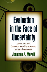 Evaluation in the Face of Uncertainty by Jonathan A. Morell