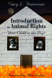 Introduction to Animal Rights by Gary Francione