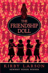 The Friendship Doll by Kirby Larson