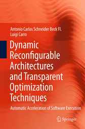 Dynamic Reconfigurable Architectures and Transparent Optimization Techniques by Antonio Carlos Schneider Beck