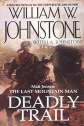 Deadly Trail by William W. Johnstone
