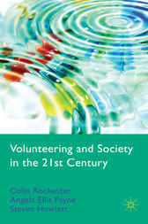 Volunteering and Society in the 21st Century by Colin Rochester