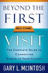 Beyond the First Visit by Gary L. McIntosh
