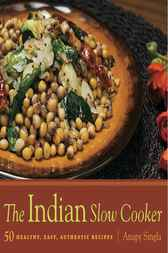 The Indian Slow Cooker by Singla Anupy