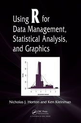 Using R for Data Management, Statistical Analysis, and Graphics by Nicholas J. Horton