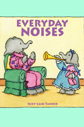Everyday Noises by Suzy-Jane Tanner
