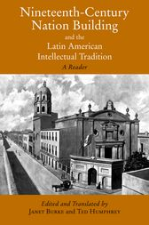 Nineteenth-Century Nation Building and the Latin American Intellectual Tradition by unknown