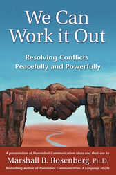 We Can Work It Out by Marshall B. Rosenberg