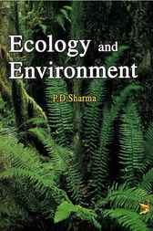 Ecology and Environment by P. D. Sharma