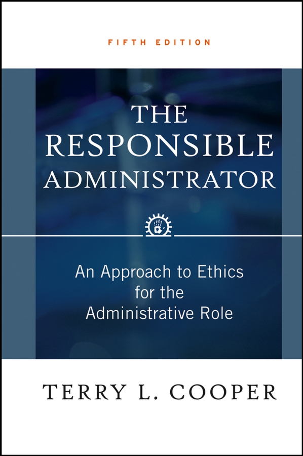Download Ebook The Responsible Administrator (5th ed.) by Terry L. Cooper Pdf