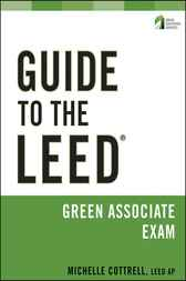Guide to the LEED Green Associate Exam by Michelle Cottrell