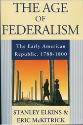 The Age of Federalism by Stanley Elkins