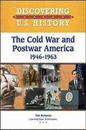The Cold War and Postwar America 1946-1963 by Tim McNeese