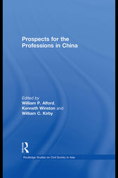 Prospects for the Professions in China by William P Alford