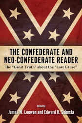 The Confederate and Neo-Confederate Reader by James W. Loewen