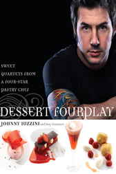 Dessert FourPlay by Johnny Iuzzini
