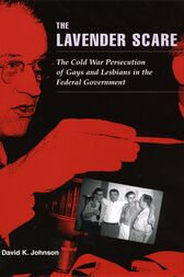 The Lavender Scare by David K. Johnson