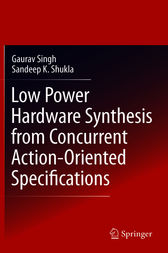 Low Power Hardware Synthesis from Concurrent Action-Oriented Specifications by Gaurav Singh