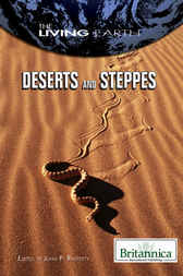 Deserts and Steppes by Britannica Educational Publishing;  John P. Rafferty