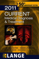 CURRENT Medical Diagnosis and Treatment 2011 by Stephen J. McPhee