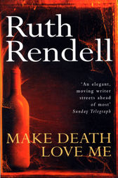 Make Death Love Me by Ruth Rendell