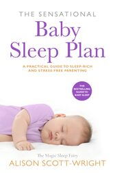 The Sensational Baby Sleep Plan by Alison Scott-Wright