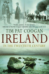 Ireland In The 20th Century by Tim Pat Coogan