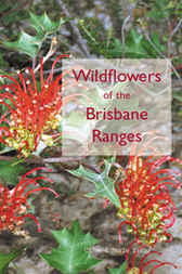 Wildflowers of the Brisbane Ranges by Clive Trigg