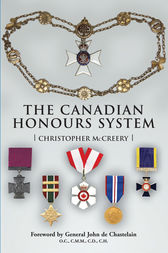 The Canadian Honours System by Christopher McCreery