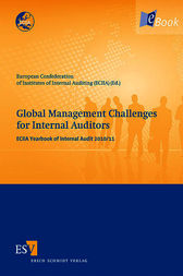 Global Management Challenges for Internal Auditors by European Confederation of Institutes of Internal Auditing (ECIIA);  Neil Baker;  Philipp Friebe;  Adrián Garrido;  Fikret Hadžic;  Andreas Herzig;  Shqiponja Isufi;  Andreas Langer;  Thomas Lohre;  Sergey Martynov;  Daniel Nelson;  Inta Ozolina;  Burkhard Pedell;  T. Flemming Ruud;  Heinrich Schmelter;  Daniele Schmitz;  Hannes Schuh;  Amir Softic