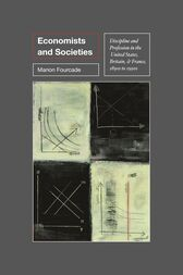 Economists and Societies: Discipline and Profession in the United States, Britain, and France, 1890s to 1990s