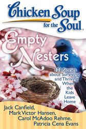 Chicken Soup for the Soul: Empty Nesters by Jack Canfield