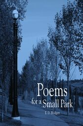 Poems for a Small Park by E.D. Blodgett