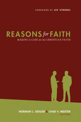 Reasons for Faith (Foreword by Lee Strobel) by Norman L. Geisler
