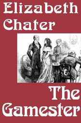 The Gamester by Elizabeth Chater