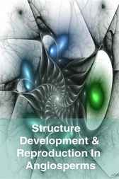 Text Book of Botany Structure Development and Reproduction in Angiosperms by V. Singh