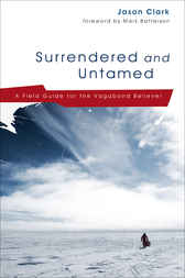 Surrendered and Untamed by Jason Clark