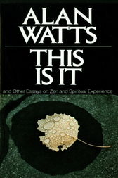 This Is It by Alan W. Watts