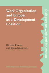 Work Organization and Europe as a Development Coalition by Richard Ennals