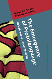 The Emergence of Protolanguage by Michael A. Arbib
